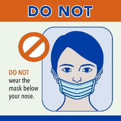 Don't wear mask below your nose