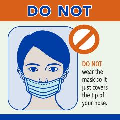 Don't wear mask covering only the tip of your nose